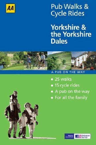 Yorkshire and the Yorkshire Dales (AA 40 Pub Walks & Cycle Rides) By John Gillh