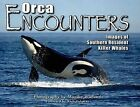 Orca Encounters: Images of Southern Resident Killer Whales by Frank Amato Publications (Paperback / softback, 2007)