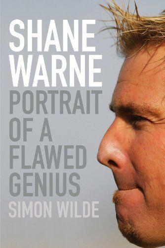 Shane Warne: Portrait of a Flawed Genius By Simon Wilde. 9780719568695
