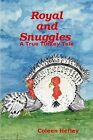 Royal and Snuggles A True Turkey Tale by Coleen Hefley (Paperback, 2008)