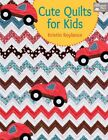 Cute Quilts for Kids by Kristin Roylance (Paperback, 2014)
