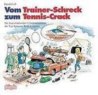 Vom Trainer-Schreck zum Tennis-Crack von Harald Lill (1995, Gebundene Ausgabe)