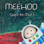 Meehoo Goes to Mars by Alexis St John (Paperback / softback, 2013)