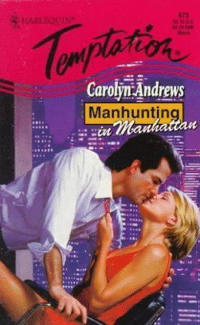 Harlequin Temptation: Manhunting in Manhattan by Carolyn Andrews (1998,...