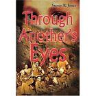 Through Another's Eyes by Steven R Jones (Paperback / softback, 2001)