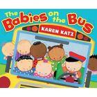 Babies on The Bus 9780805090116 by Karen Katz Hardback &h