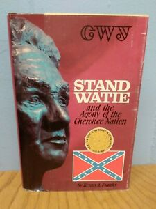 Stand Watie And The Agony Of The Cherokee Nation By K Franks (1979, HC)
