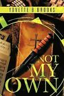 Not My Own by Yovette B Brooks (Paperback, 2012)
