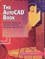 AutoCAD Book : Drawing, Modeling, and Applications, Including Release 14