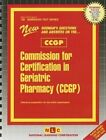 Certified Geriatric Pharmacist Examination (Cgp) by Jack Rudman (Spiral bound, 2015)