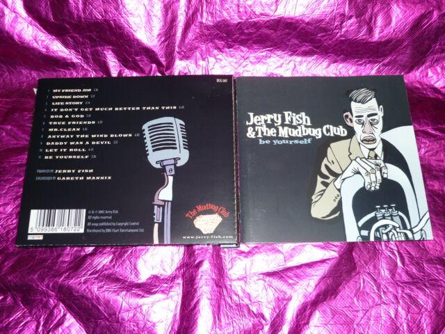 JERRY FISH & THE MUDBUG CLUB : BE YOURSELF : (CD, 11 TRACKS , 2002)
