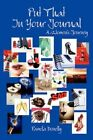 Put That in Your Journal a Women's Journey by Pamela Donelly 9781425994563