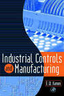 Industrial Controls and Manufacturing by Edward W. Kamen (Hardback, 1999)