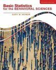 Basic Statistics for the Behavioral Sciences by Gary Heiman (Loose-leaf, 2013)