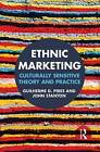 Ethnic Marketing: Culturally Sensitive Theory and Practice by John Stanton, Guilherme Pires (Hardback, 2014)