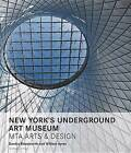 New York's Underground Art Museum: Expanding Along the Way by Sandra Bloodworth, William Ayres (Hardback, 2014)