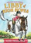 Libby of High Hopes, Project Blue Ribbon by Elise Primavera (Paperback / softback, 2016)
