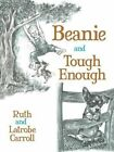 Beanie and Tough Enough by Ruth Carroll (Paperback, 2016)