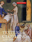 Textiles and Clothing, C.1150-1450: Finds from Medieval Excavations in London by Frances Pritchard, Kay Staniland, Elisabeth Crowfoot (Paperback, 2006)