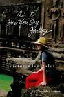 This Is How You Say Goodbye: A Daughter's Memoir by Victoria Loustalot (Paperback / softback, 2014)