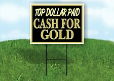 Top Dollar Paid Cash For Gold Black Yard Sign With Stand Lawn Sign