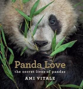 Panda Love: The secret lives of pandas by Ami Vitale: New
