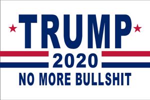 TRUMP NO MORE BULLSHIT 2020 FLAG BANNER BETSY US GOP 3/'X5/'  ® 100D USA PRESIDENT