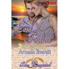 Lost... Found [Love Unexpected] (Bookstrand Publishing Romance) by Arneda Everett (Paperback / softback, 2013)