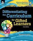 Differentiating the Curriculum for Gifted Learners ( Edition 2) by Wendy Conklin (Paperback / softback, 2015)