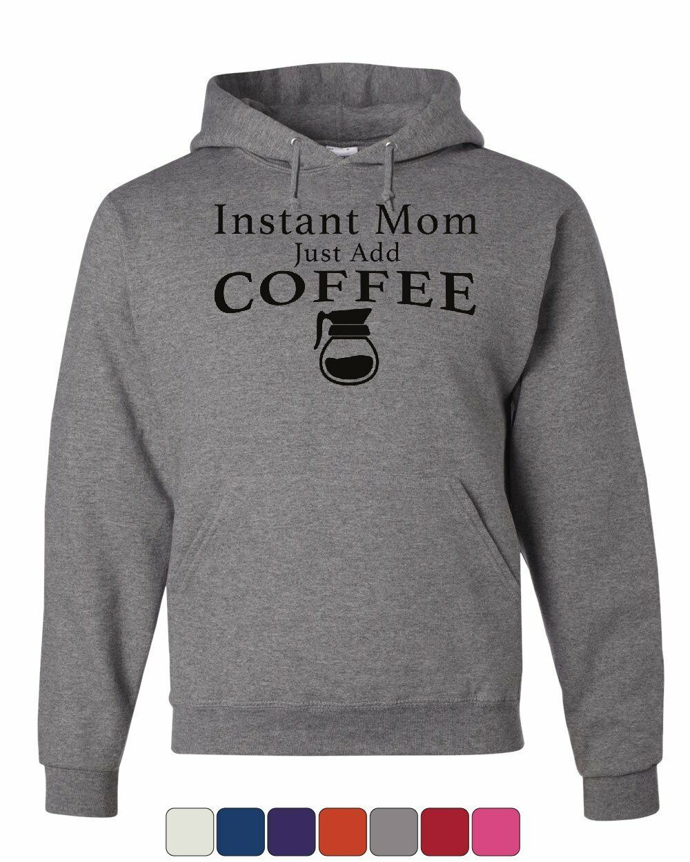 Instant Mom Hoodie Coffee Waking Up Parenting Funny Cute Mommy Sweatshirt