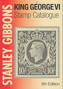 Stanley-Gibbons-King-George-VI-Stamp-Catalogue-8th-Edition-NEW