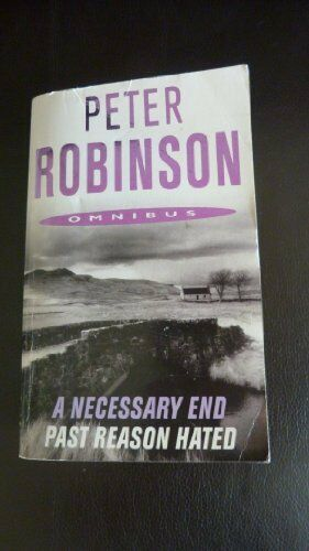 A Necessary End; Past Reason Hated (Omnibus),Peter Robinson
