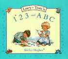 Lucy and Tom's 1, 2, 3 and ABC by Shirley Hughes (Hardback, 1999)