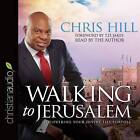 Walking to Jerusalem: Discovering Your Divine Life Purpose by Chris Hill (CD-Audio, 2016)