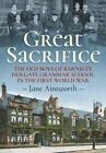 Great Sacrifice: The Old Boys of Barnsley Holgate Grammar School in the First World War by Jane Ainsworth (Paperback, 2016)