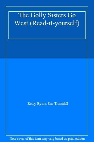The Golly Sisters Go West (Read-it-yourself),Betsy Byars, Sue Truesdell