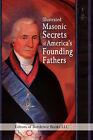 Illustrated Masonic Secrets of America's Founding Fathers by Bottletree Biography (Hardback, 2008)