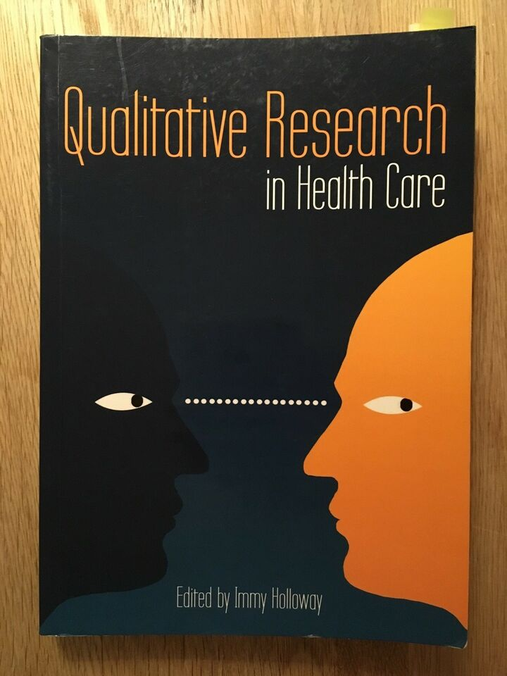 Qualitative Research in Health Care, Immy Holloway, emne: