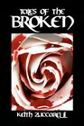 Tales of The Broken 9781436387385 by Keith Zuccarelli Hardcover