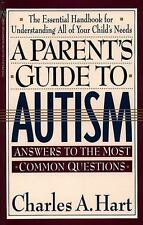 A Parent's Guide to Autism by Charles Hart (1993, Paperback)