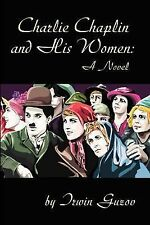 Charlie Chaplin and His Women by Irwin Guzov (2001, Paperback)