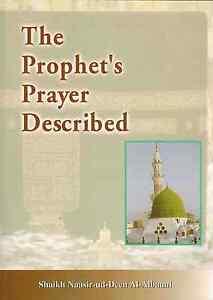 The Prophet's Prayer Described By Shaikh Naasir ud Deen Al - Albany