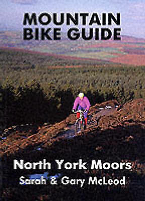 """AS NEW"" Mountain Bike Guide - North York Moors, McLeod, Sarah, McLeod, Gary, Bo"