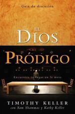 El Dios Pródigo, Guía de Discusión : Encuentra Tu Lugar en la Mesa by Timothy...