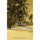 All That Glitters by Michael Anthony (Paperback, 2009)