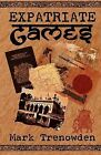 Expatriate Games - 662 Days in Bangladesh by Mark Trenowden (Paperback, 2005)