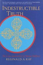 Indestructible Truth: The Living Spirituality of Tibetan Buddhism (World of Tibe