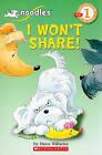 I Won't Share by Hans Wilhelm (Paperback / softback)