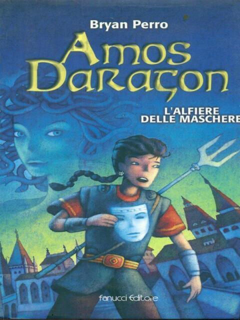 AMOS DARAGON L'ALFIERE DELLE MASCHERE PRIMA EDIZIONE PERRO BRYAN FANUCCI 2004