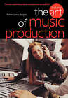 The Art of Music Production by Richard James Burgess (Paperback, 2005)